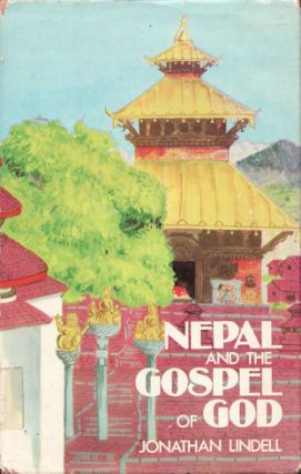 Nepal and the Gospel of God. JONATHAN LINDELL