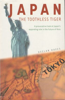 Japan, The Toothless Tiger. DECLAN HAYES.