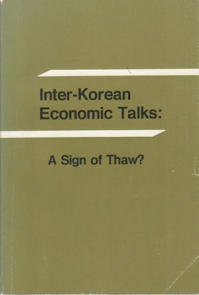 Inter-Korean Economic Talks: A Sign of Thaw? KOREAN OVERSEAS INFORMATION SERVICE