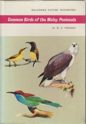 Common Birds of the Malay Peninsula. M. W. F. TWEEDIE