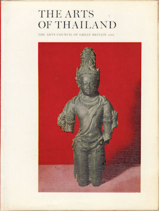 The Arts of Thailand. JOHN IRWIN