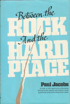 Between the Rock and the Hard Place. PAUL JACOBS.