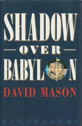 Shadow over Babylon. DAVID MASON