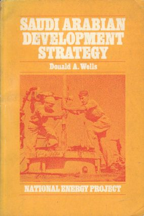 Saudi Arabian Development Strategy. DONALD A. WELLS