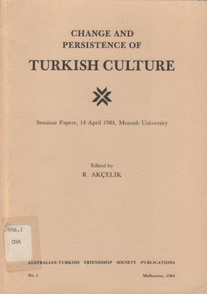 Change and Persistence of Turkish Culture. R. AKCELIK