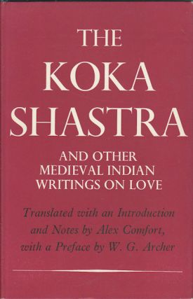 The Koka Shastra. Being the Ratirahasya of Kokkaka and other Medieval Indian Writings on Love....