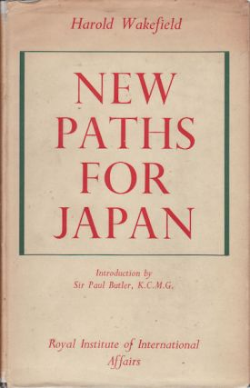 New Paths for Japan. HAROLD WAKEFIELD