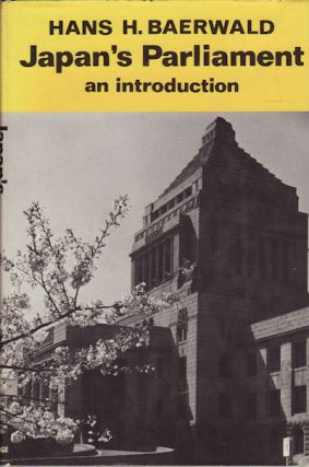 Japan's Parliament: an introduction. HANS H. BAERWALD.