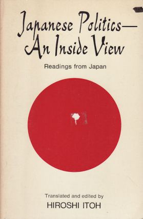 Japanese Politics - An Inside View. TRANS., ED