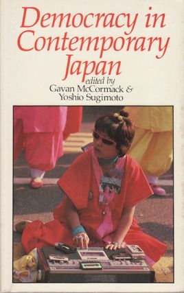 Democracy in Contemporary Japan. GAVAN AND YOSHIO SUGIMOTO MCCORMACK