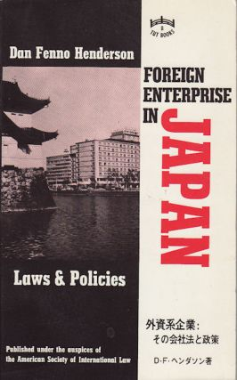 Foreign Enterprise in Japan. Laws and Policies. DAN FENNO HENDERSON