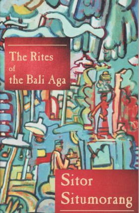 The Rites of the Bali Aga. SITOR SITUMORANG