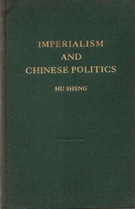 Imperialism and Chinese Politics. HU SHENG