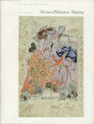 Persian Miniature Painting from collections in the British Isles. B. W. ROBINSON