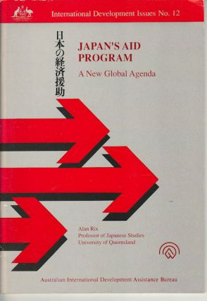 Japan's Aid Program. A New Global Agenda. ALAN RIX