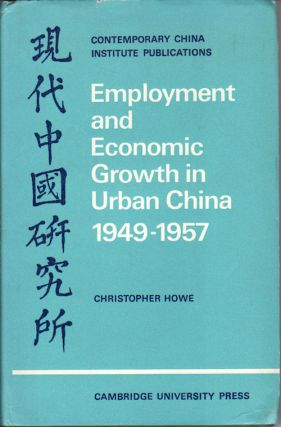 Employment and Economic Growth in Urban China 1949-1957. CHRISTOPHER HOWE