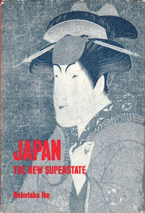 Japan. The New Superstate. NOBUTAKA IKE.