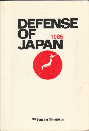 Defense of Japan 1985. JAPAN DEFENSE AGENCY