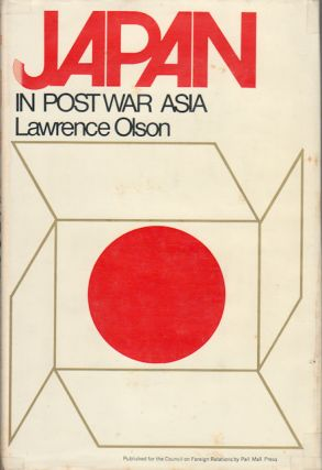 Japan in Postwar Asia. LAWRENCE OLSON