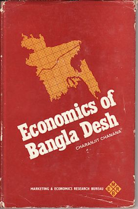 Economics of Bangla Desh. CHARANJIT CHANANA.