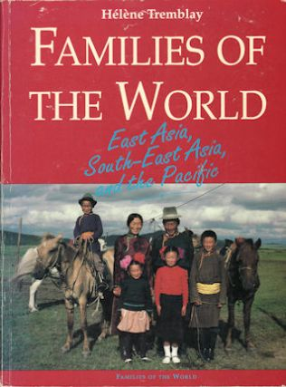 Families of the World. Family Life at the Close of the Twentieth Century. Volume II. East Asia,...
