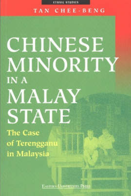 Chinese Minority in a Malay State. The Case of Terengganu in Malaysia. TAN CHEE-BENG
