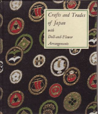 Crafts and Trades of Japan. With Doll-and-Flower Arrangements. BILLIE T. CHANDLER