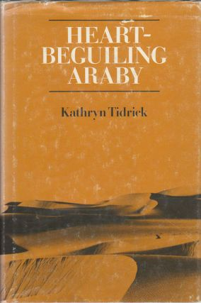Heart-Beguiling Araby. KATHRYN TIDRICK