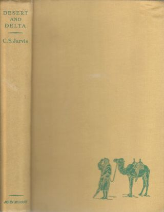 Desert and Delta. C. S. JARVIS