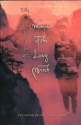 Women of the Long March. LILY XIAO HONG LEE AND SUE WILES LEE