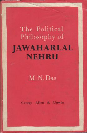 The Political Philosophy of Jawaharlal Nehru. M. N. DAS