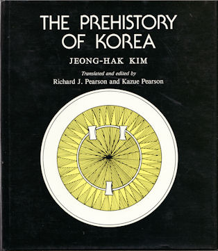 The Prehistory of Korea. JEONG-HAK KIM