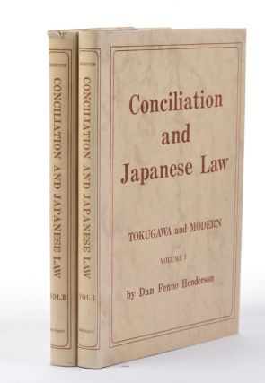 Conciliation and Japanese Law. Tokugawa and Modern. Volumes I and II. DAN FENNO HENDERSON