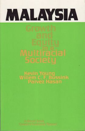 Malaysia. Growth and Equity in a Multiracial Society. KEVIN YOUNG, PARVEZ HASAN, WILLEM C. F....