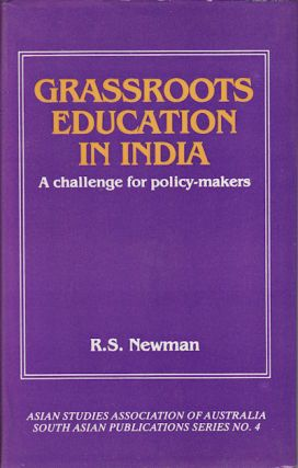 Grassroots Education in India. A Challenge for Policy-Makers. R. S. NEWMAN