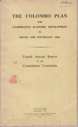 The Colombo Plan for Co-operative Economic Development in South and South-East Asia. Fourth...