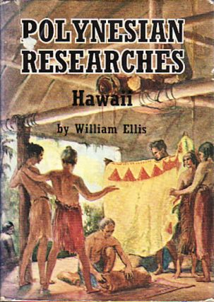 Polynesian Researches Hawaii. WILLIAM ELLIS