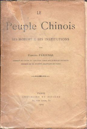 Le Peuple Chinois. Ses Moeurs & Ses Institutions. FERNAND FARJENEL.