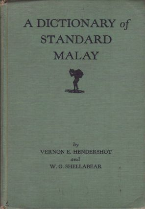 A Dictionary of Standard Malay. (Malay-English). VERNON E. HENDERSHOT, W G. SHELLABEAR