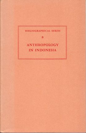Anthropology in Indonesia. A Biographical Review. KOENTJARANINGRAT