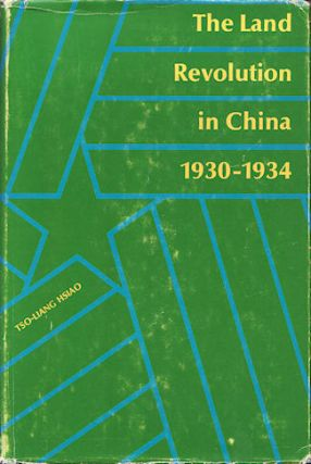 The Land Revolution in China 1930-1934. A Study of Documents. TSO-LIANG HSIAO