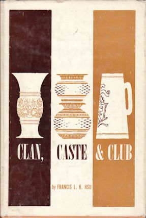 Clan, Caste, and Club. F. L. K. HSU