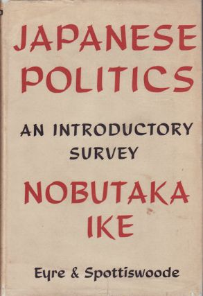 Japanese Politics. An introductory survey. NOBUTAKA IKE.
