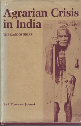 Agrarian Crisis in India. The Case of Bihar. F. TOMASSON JANNUZI