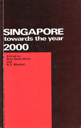 Singapore towards the year 2000. SAW SWEE-HOCK AND R. S. BHATHAL