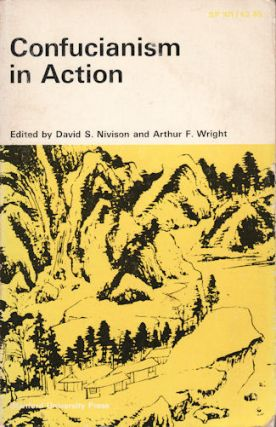Confucianism In Action. DAVID S. AND ARTHUR F. WRIGHT NIVISON.