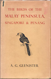 The Birds Of The Malay Peninsula, Singapore & Penang. An account of all the Malayan species, with...
