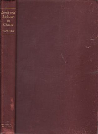 Land And Labour In China. R. H. TAWNEY