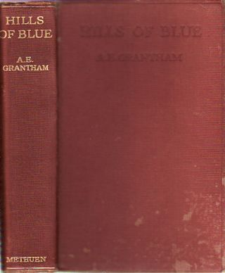 Hills of Blue. A picture-roll of Chinese history from far beginnings to the death of Ch'ien Lung, A.D. 1799. A. E. GRANTHAM.