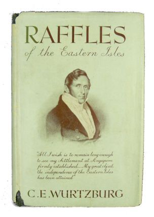 Raffles Of The Eastern Isles. C. E. WURTZBURG